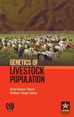 Genetics of Livestock Population - Tomar, Arun Kumar & Tomar Sukhvir Sin