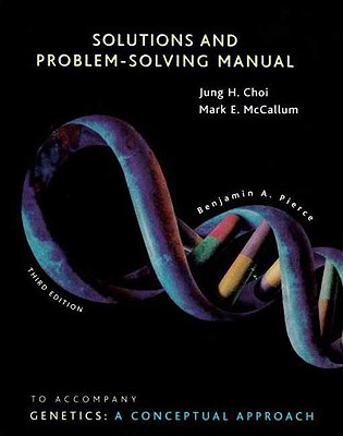 Genetics Solutions Manual - Choi, Jung H, and McCallum, Mark E