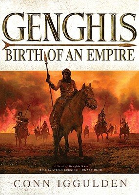 Genghis: Birth of an Empire - Iggulden, Conn, and Rudnicki, Stefan (Read by)
