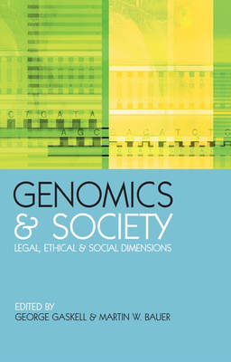 "Genomics and Society: ""Legal, Ethical and Social Dimensions"" - Gaskell, George (Editor), and Bauer, Martin W W (Editor)"