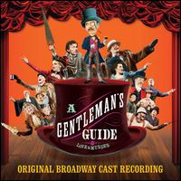 Gentleman's Guide to Love & Murder - Original Broadway Cast Recording