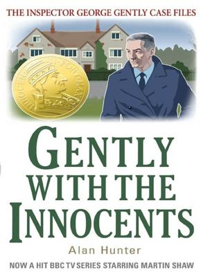 Gently with the Innocents - Hunter, Alan