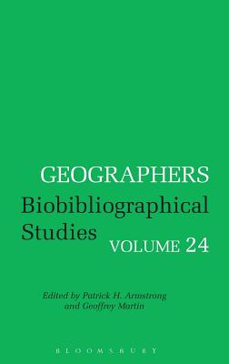 Geographers - Armstrong, Patrick H (Editor)