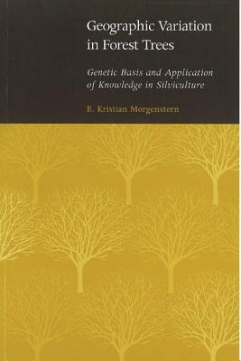 Geographic Variation in Forest Trees: Genetic Basis and Application of Knowledge in Silviculture - Morgenstern, Maria