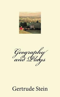 Geography and Plays - Stein, Gertrude