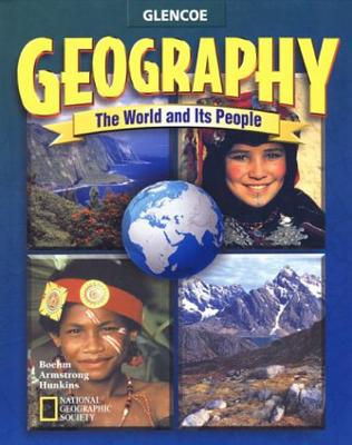 Geography: The World and Its People - Boehm, Richard G, and Armstrong, David G, and Hunkins, Francis P
