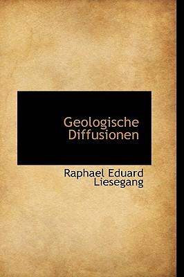 Geologische Diffusionen - Liesegang, Raphael Eduard