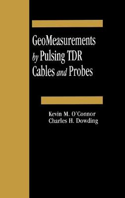 Geomeasurements by Pulsing Tdr Cables and Probes - O'Connor, Kevin M, and Dowding, Charles H, and Dowding, Charles M
