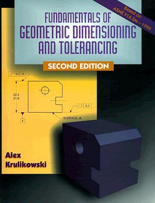 Geometric Dimensioning and Tolerancing - Krulikowski, Alex