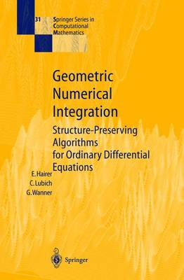 Geometric Numerical Integration: Structure-Preserving Algorithms for Ordinary Differential Equations - Hairer, Ernst, and Wanner, Gerhard, Dr., and Lubich, Christian