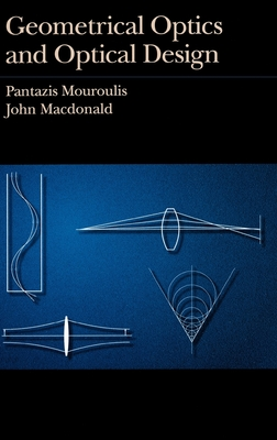 Geometrical Optics and Optical Design - Mouroulis, Pantazis