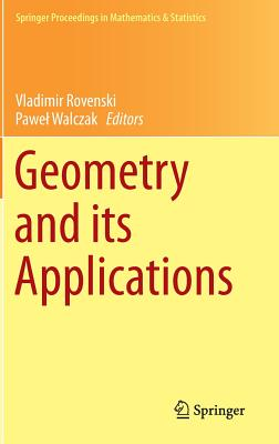 Geometry and Its Applications - Rovenski, Vladimir (Editor), and Walczak, Pawe (Editor)