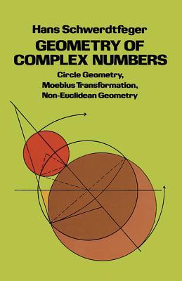 Geometry of Complex Numbers - Schwerdtfeger, Hans