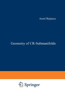 Geometry of Cr-Submanifolds - Bejancu, Aurel