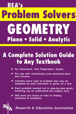 Geometry - Plane, Solid & Analytic Problem Solver - Ogden, James R, and Research & Education Association, and Rea