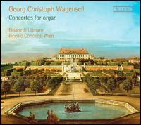 Georg Christoph Wagenseil: Concertos for organ -
