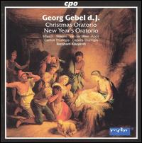 Georg Gebel d.J.: Christmas Oratorio, New Year's Oratorio - Cantus Thuringia; Capella Thuringia; Kai Wessel (alto); Monika Mauch (soprano); Nico van der Meel (tenor); Peter Kooij (bass)