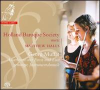 Georg Muffat: Auserlesene mit Ernst und Lust gemengte Instrumentalmusik - Holland Baroque Society; Matthew Halls (harpsichord); Matthew Halls (conductor)