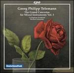 Georg Philipp Telemann: The Grand Concertos for Mixed Instruments, Vol. 3