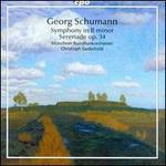 Georg Schumann: Symphony in B minor; Serenade, Op. 34