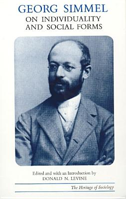 Georg Simmel on Individuality and Social Forms - Simmel, Georg, and Levine, Donald N (Editor)