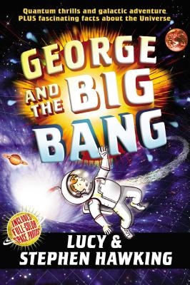George and the Big Bang - Hawking, Stephen, and Hawking, Lucy