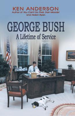 George Bush: A Lifetime of Service - Anderson, Ken
