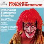 George Chadwick: Symphonic Sketches; Edward MacDowell: Suite for Large Orchestra; Johann Peter: Sinfonia in G