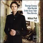 George Enescu, Béla Bartók, Erkki-Sven Tüür, Tõnu Kõrvits