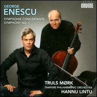 George Enescu: Symphonie Concertante; Symphony No. 1 - Truls Mørk (cello); Tampere Philharmonic Orchestra; Hannu Lintu (conductor)