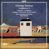 George Enescu: Symphony 4; Chamber Symphony; Nuages d'Automne sur les Forêts - NDR Radio Philharmonic Orchestra ; Peter Ruzicka (conductor)