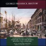 "George Frederick Bristow: Symphony No. 2 (""Jullien""); Overture to Rip van Winkle; Winter's Tale Overture"