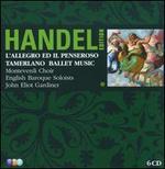 George Frideric Handel: L'Allegro, il Penseroso ed il Moderato; Tamerlano; Ballet Music