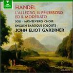 George Frideric Handel: L'Allegro, Il Penseroso ed Il Moderato