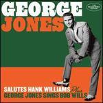 George Jones Salutes Hank Williams/George Jones Sings Bob Wills