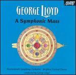 George Lloyd: A Symphonic Mass