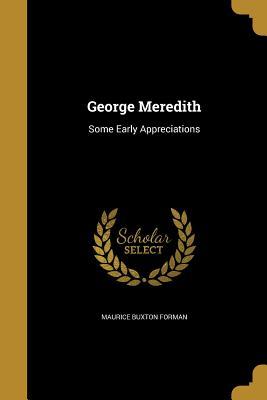 George Meredith - Forman, Maurice Buxton