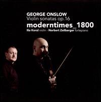 George Onslow: Violin Sonatas, Op. 16 - Ilja Korol (violin); Norbert Zeilberger (fortepiano)