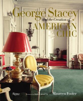 George Stacey and the Creation of American Chic - Footer, Maureen, and Buatta, Mario (Foreword by)