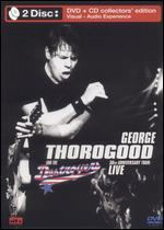 George Thorogood & The Destroyers: 30th Anniversary Tour - Live In Europe