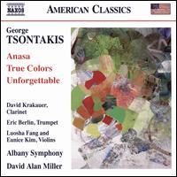 George Tsontakis: Anasa; True Colors; Unforgettable - David Krakauer (clarinet); Eric Berlin (trumpet); Eunice Kim (violin); Luosha Fang (violin); Albany Symphony Orchestra;...