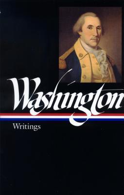 George Washington - Washington, George, and Rhodehamel, John H (Editor)