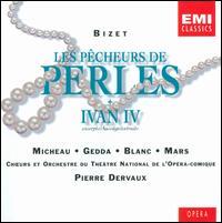 Georges Bizet: Les Pêcheurs de perles; Ivan IV (Highlights) - Ernest Blanc (vocals); Henri Legay (vocals); Jacques Mars (vocals); Janine Micheau (vocals); Louis Noguera (vocals);...