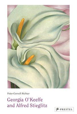 Georgia O'Keeffe and Alfred Stieglitz - Cornell-Richter, Peter