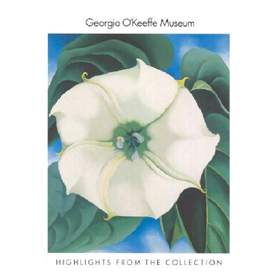 Georgia O'Keeffe Museum: Highlights from the Collection - Lynes, Barbara Buhler (Editor), and King, George G (Foreword by)