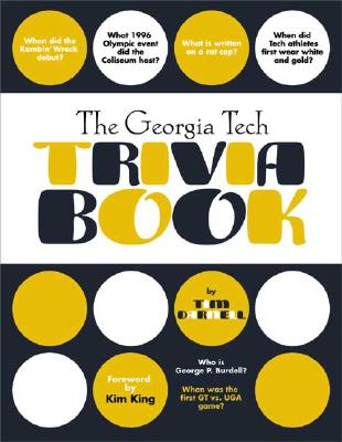 Georgia Tech Trivia Book - Darnell, Tim (Editor), and King, Kim (Editor), and Burdell, George P (Foreword by)