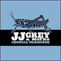 Georgia Warhorse - JJ Grey & Mofro