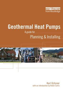 Geothermal Heat Pumps: A Guide for Planning and Installing - Ochsner, Karl