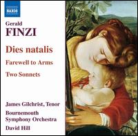 Gerald Finzi: Dies natalis; Farewell to Arms; Two Sonnets - James Gilchrist (tenor); Bournemouth Symphony Orchestra; David Hill (conductor)