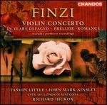 Gerald Finzi: Violin Concerto; In Years Defaced; Prelude; Romance